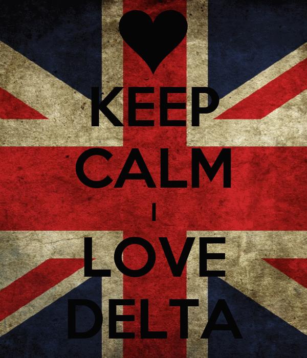 KEEP CALM I LOVE DELTA