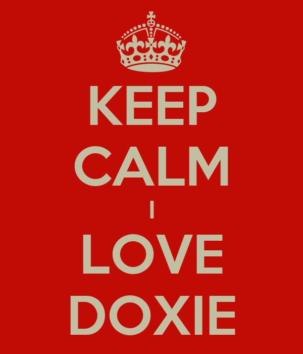 KEEP CALM I LOVE DOXIE