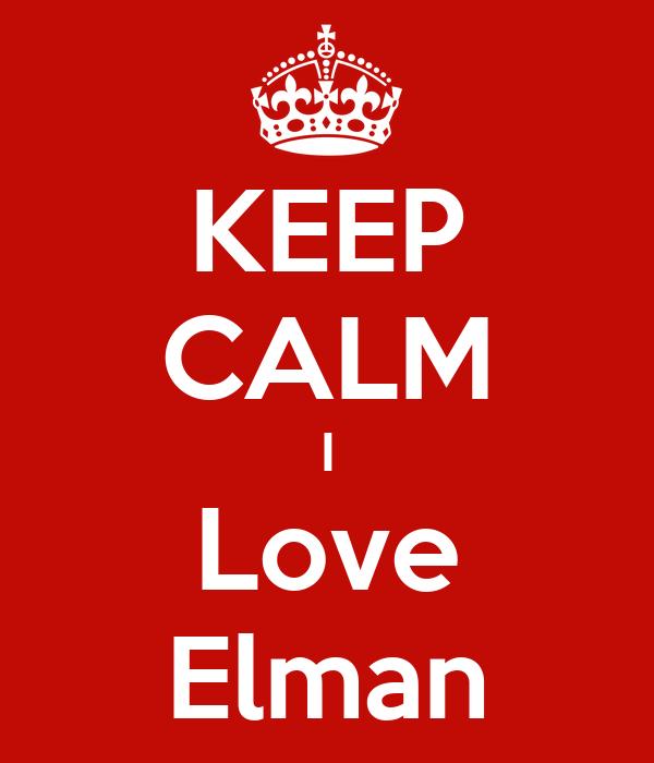 KEEP CALM I Love Elman