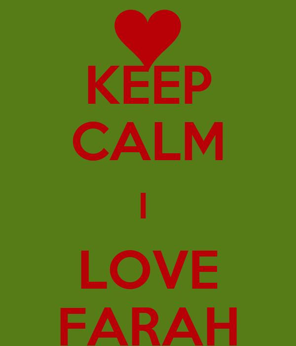 KEEP CALM I  LOVE FARAH
