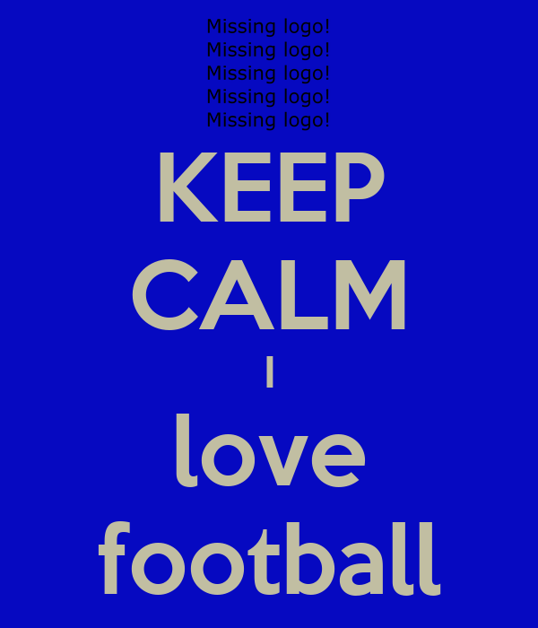KEEP CALM I love football