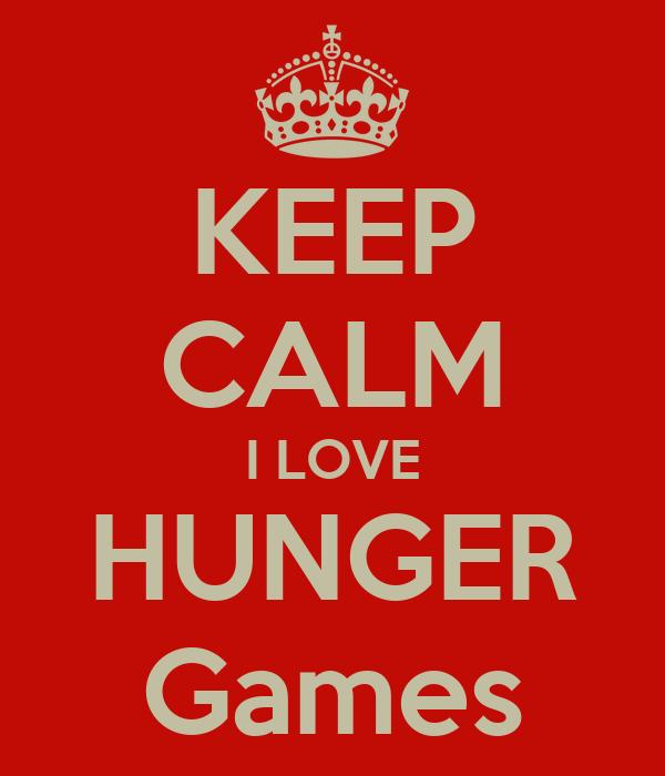 KEEP CALM I LOVE HUNGER Games
