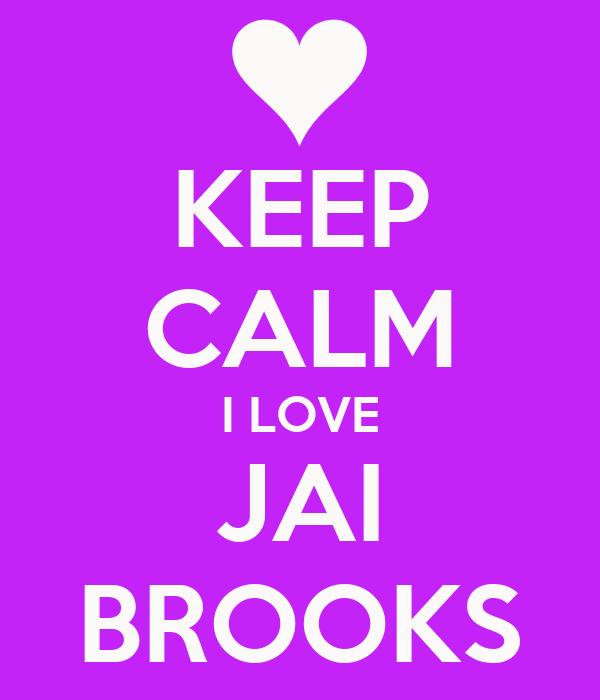 KEEP CALM I LOVE JAI BROOKS
