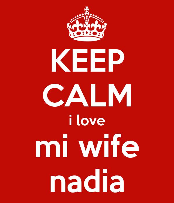 KEEP CALM i love mi wife nadia