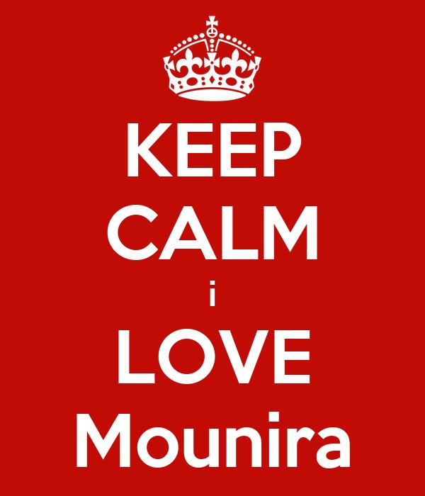 KEEP CALM i LOVE Mounira
