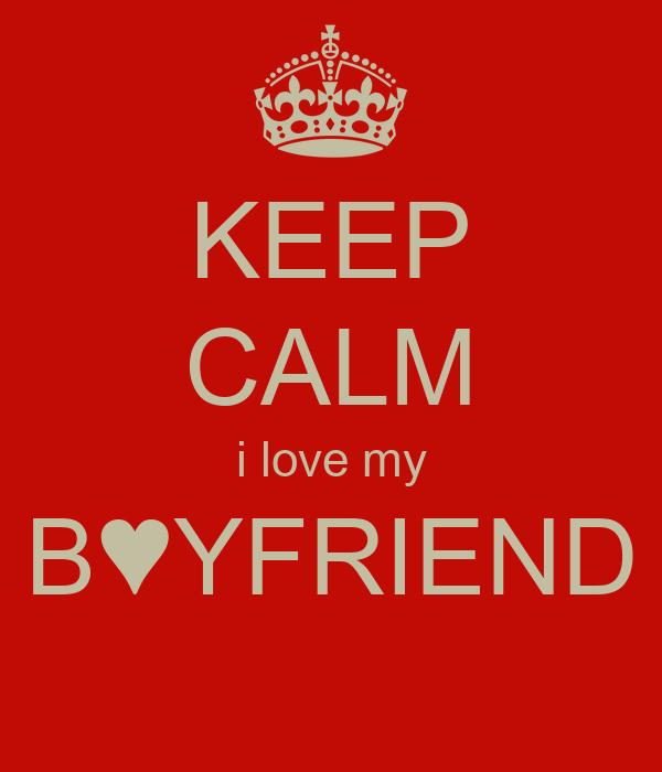 KEEP CALM i love my B♥YFRIEND