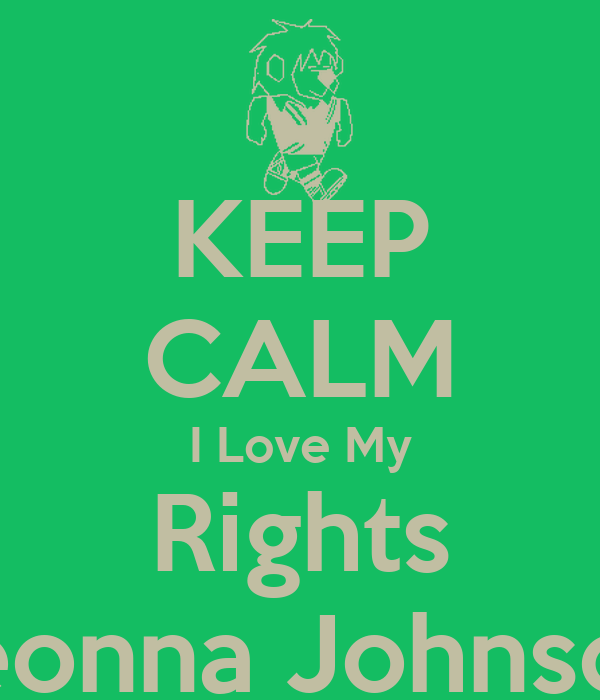 KEEP CALM I Love My Rights Deonna Johnson