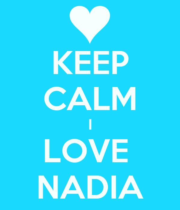 KEEP CALM I LOVE  NADIA