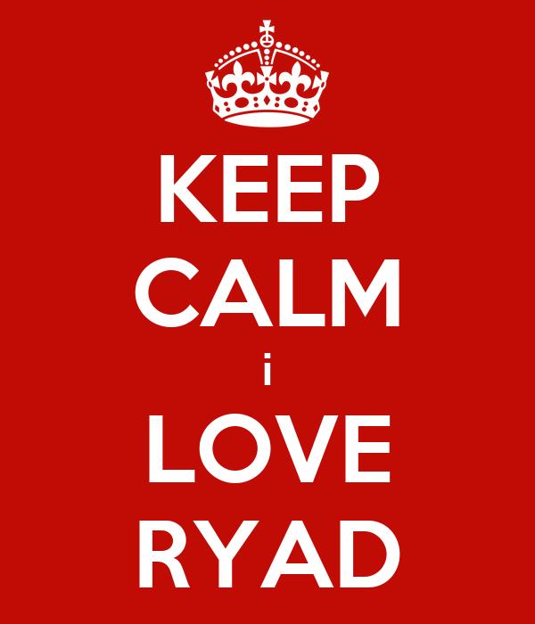 KEEP CALM i LOVE RYAD