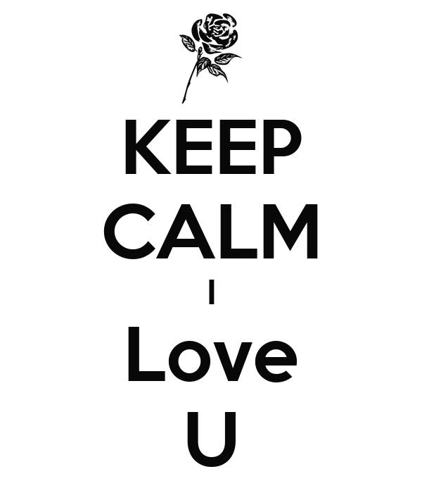 KEEP CALM I Love U