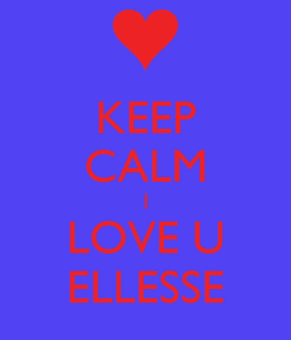 KEEP CALM I LOVE U ELLESSE