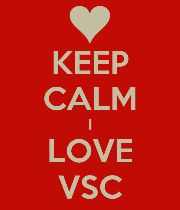 KEEP CALM I LOVE VSC