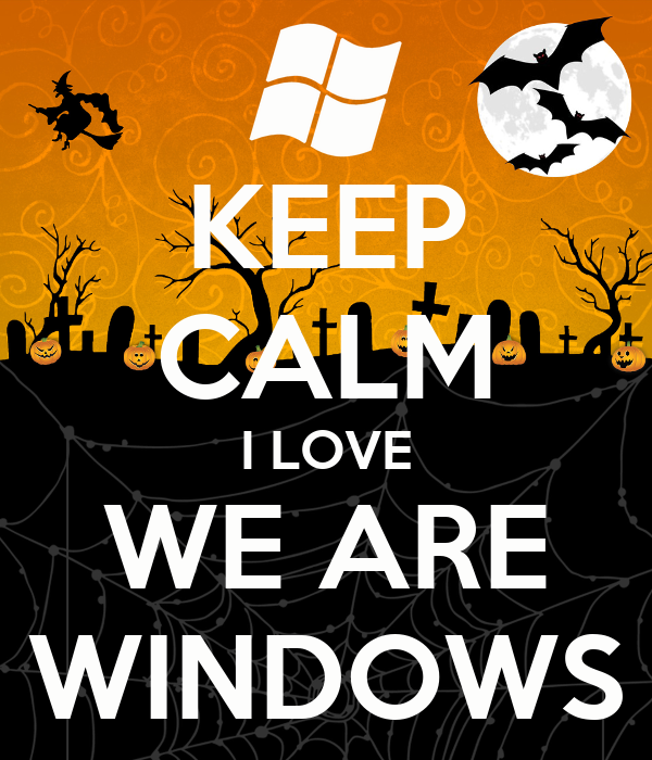KEEP CALM I LOVE WE ARE WINDOWS