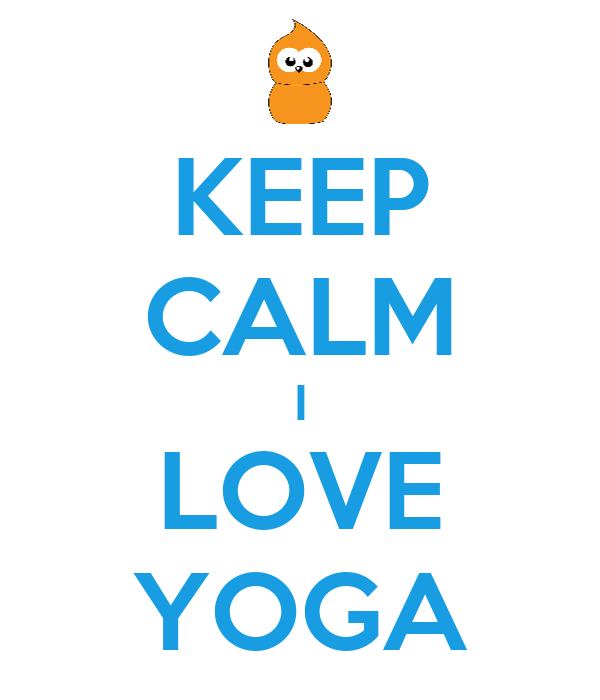 KEEP CALM I LOVE YOGA
