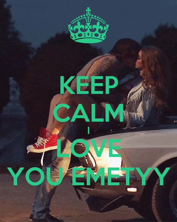 KEEP CALM I LOVE YOU EMETYY