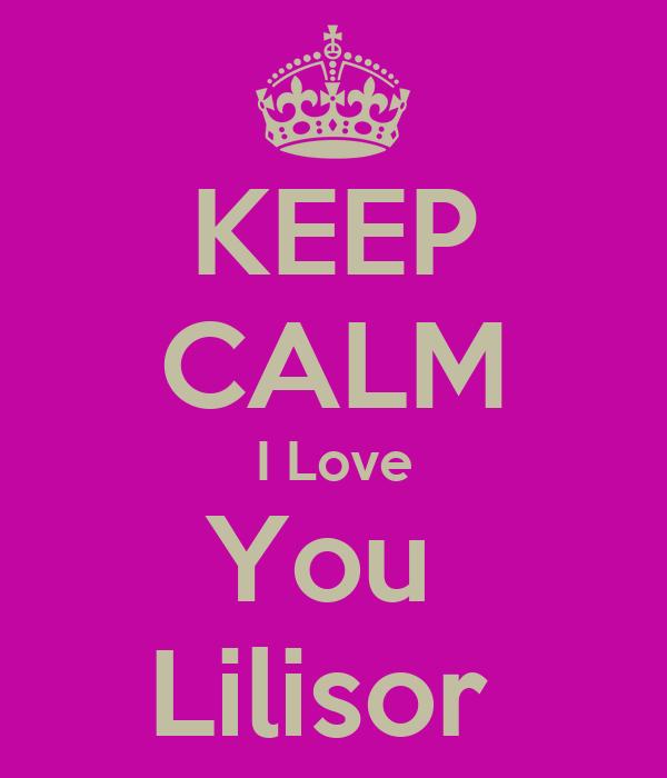 KEEP CALM I Love You  Lilisor