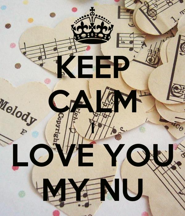 KEEP CALM I LOVE YOU MY NU