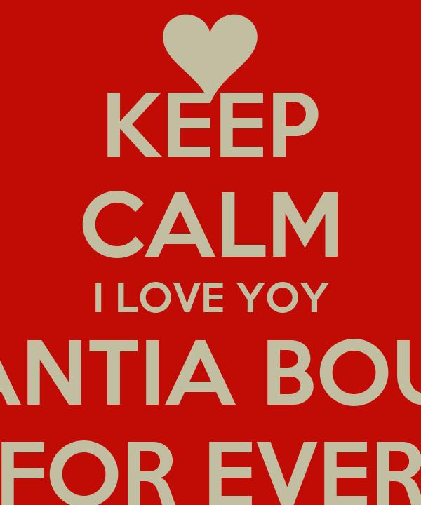 KEEP CALM I LOVE YOY  NANTIA BOULE FOR EVER