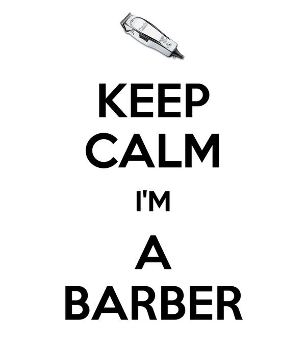 KEEP CALM I'M A BARBER