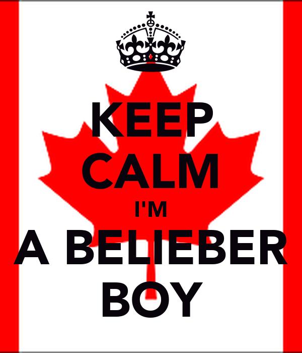 KEEP CALM I'M A BELIEBER BOY