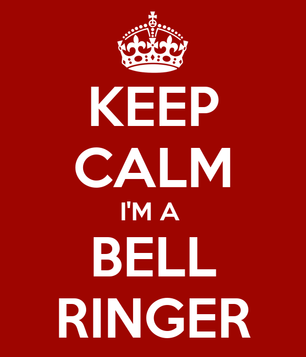 KEEP CALM I'M A  BELL RINGER