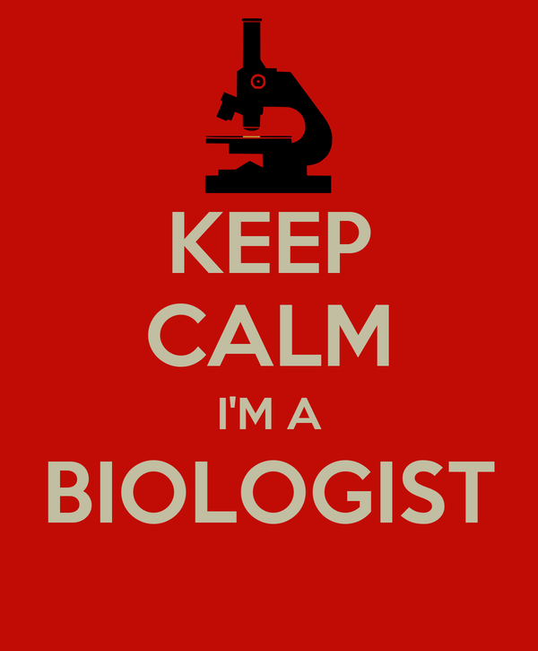 KEEP CALM I'M A BIOLOGIST