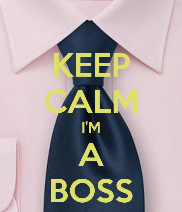 KEEP CALM I'M A BOSS