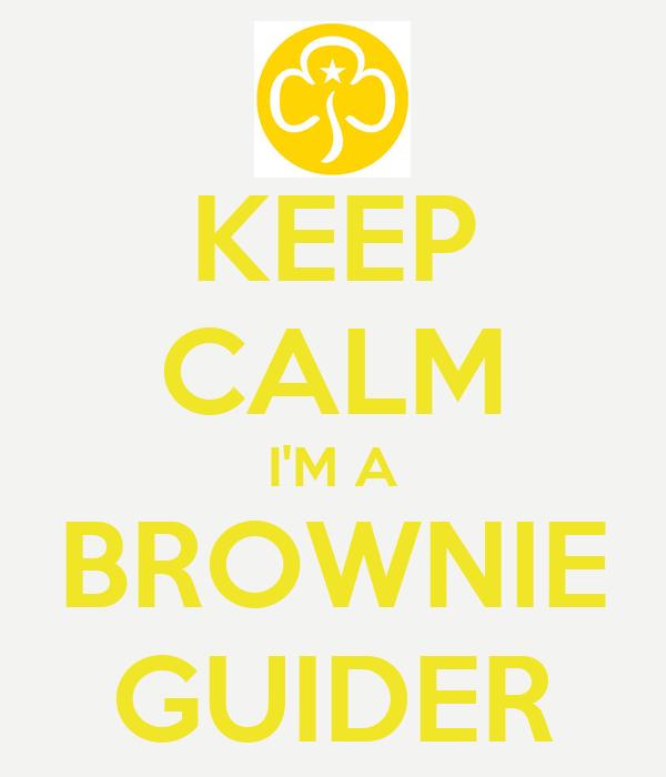 KEEP CALM I'M A BROWNIE GUIDER
