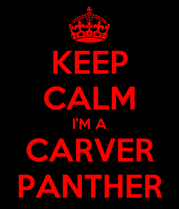 KEEP CALM I'M A CARVER PANTHER