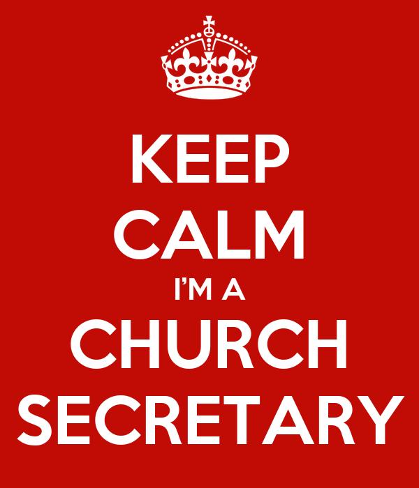 KEEP CALM I'M A CHURCH SECRETARY