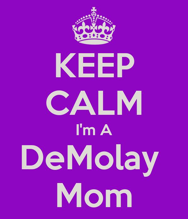 KEEP CALM I'm A DeMolay  Mom