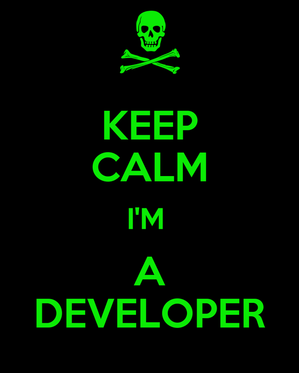 KEEP CALM I'M  A DEVELOPER