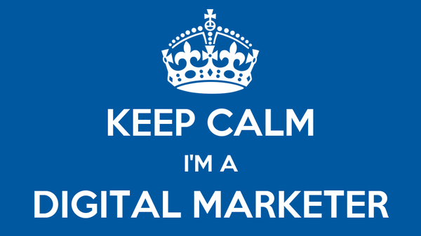 KEEP CALM I'M A DIGITAL MARKETER