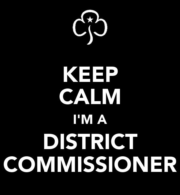 KEEP CALM I'M A DISTRICT COMMISSIONER