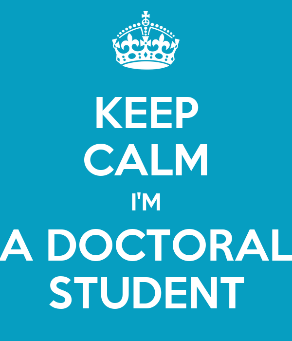 KEEP CALM I'M A DOCTORAL STUDENT