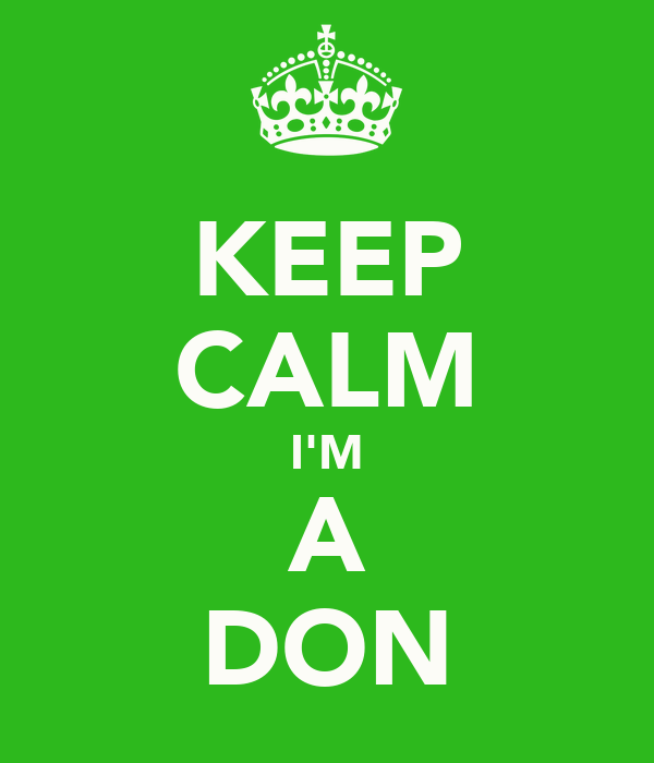 KEEP CALM I'M A DON