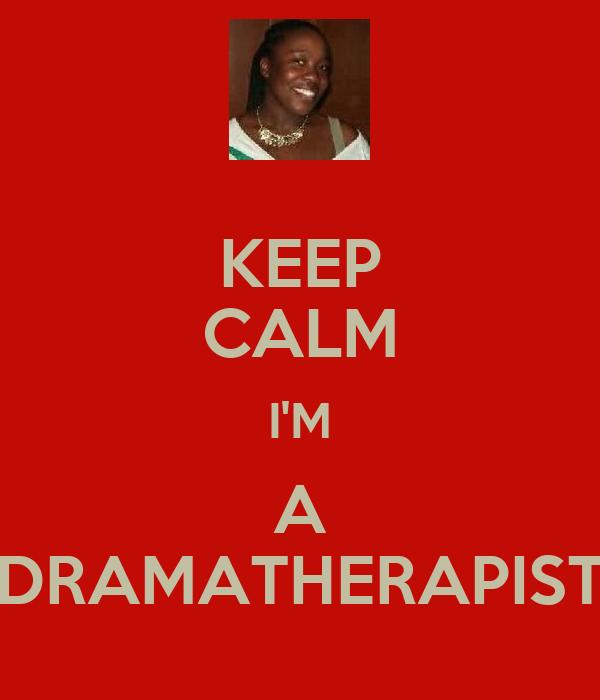 KEEP CALM I'M A DRAMATHERAPIST