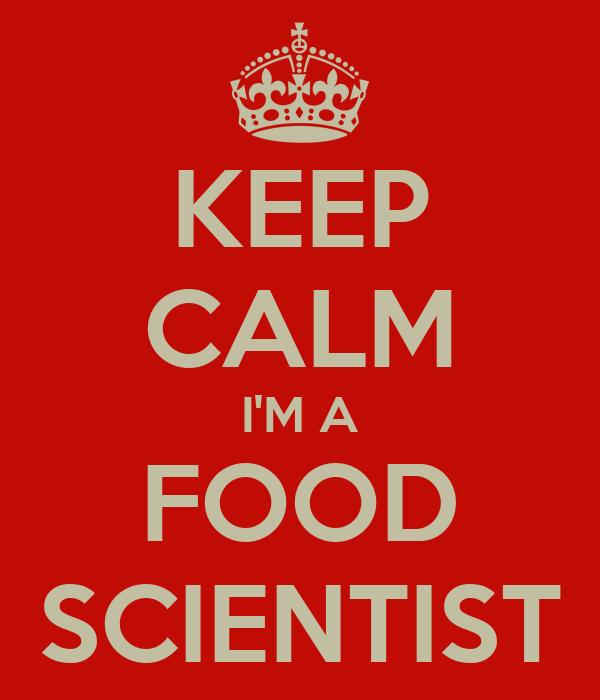 KEEP CALM I'M A FOOD SCIENTIST