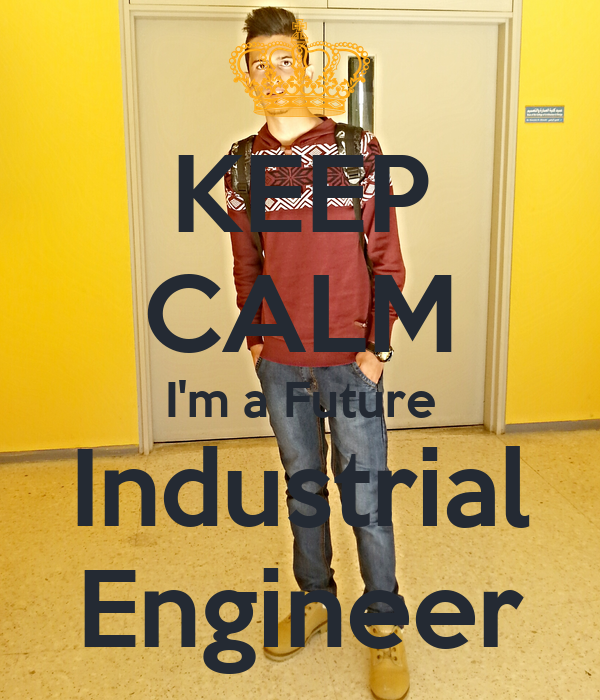 KEEP CALM I'm a Future Industrial Engineer