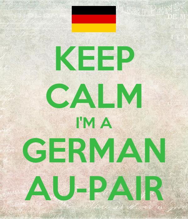 KEEP CALM I'M A GERMAN AU-PAIR