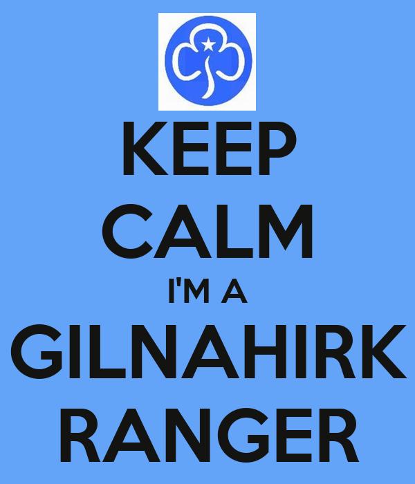 KEEP CALM I'M A GILNAHIRK RANGER