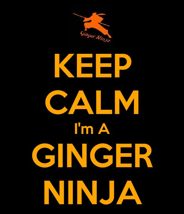 KEEP CALM I'm A GINGER NINJA