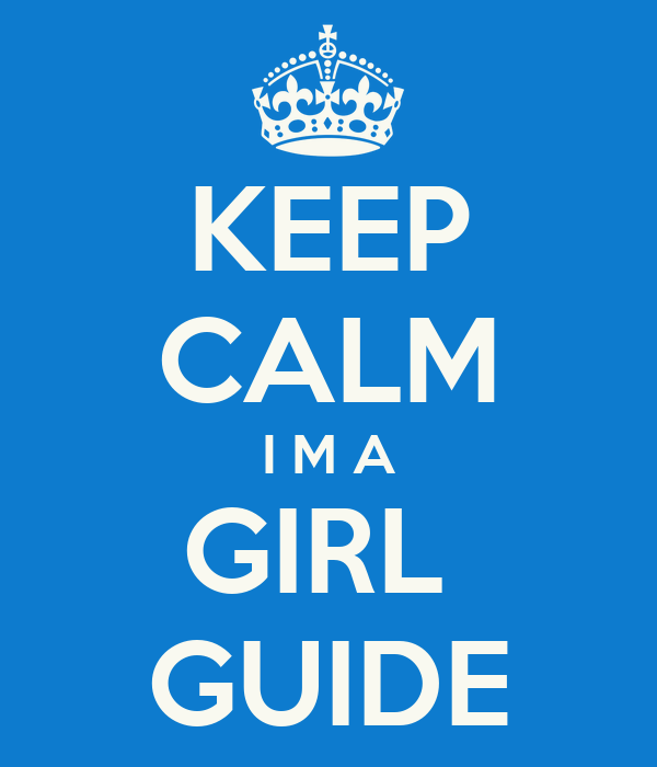 KEEP CALM I M A GIRL  GUIDE