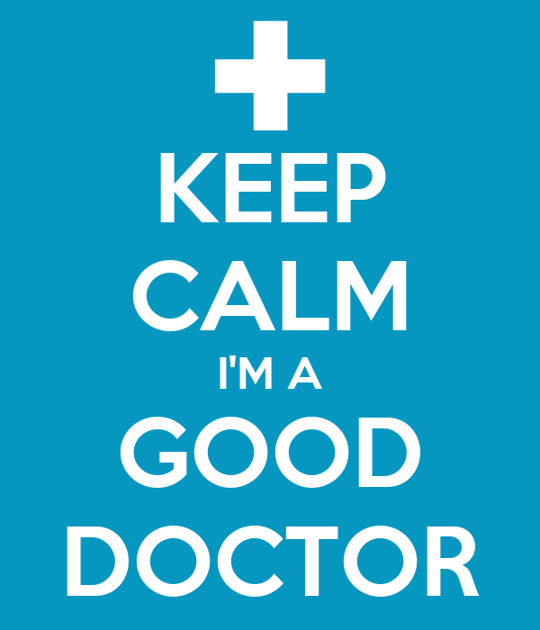 KEEP CALM I'M A GOOD DOCTOR
