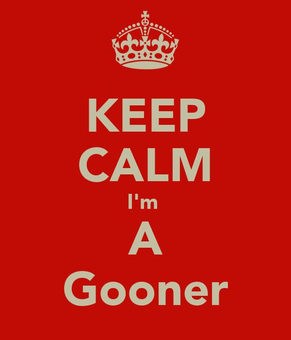KEEP CALM I'm  A Gooner