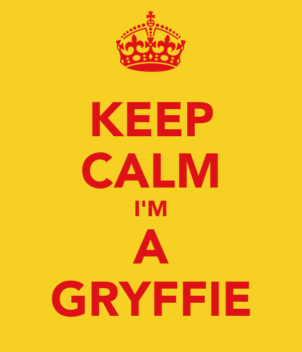 KEEP CALM I'M A GRYFFIE