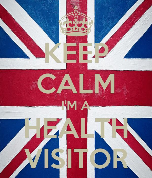 KEEP CALM I'M A HEALTH VISITOR