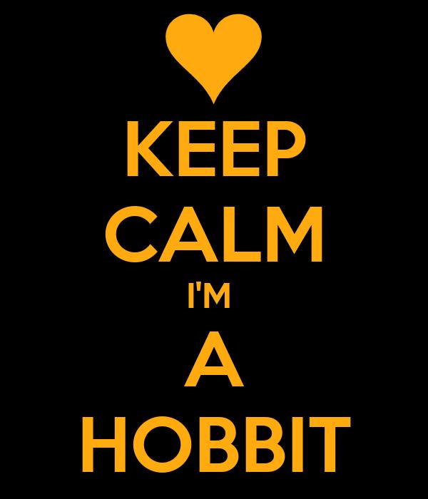 KEEP CALM I'M  A HOBBIT