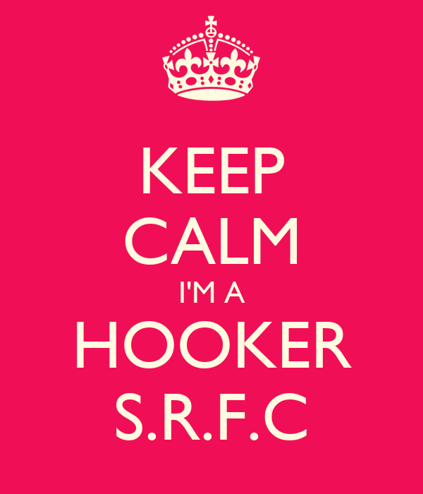 KEEP CALM I'M A HOOKER S.R.F.C