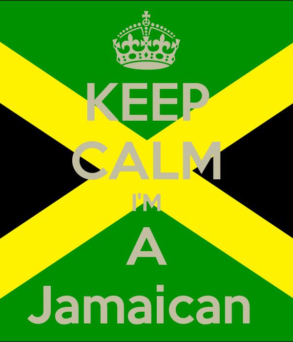 KEEP CALM I'M A Jamaican